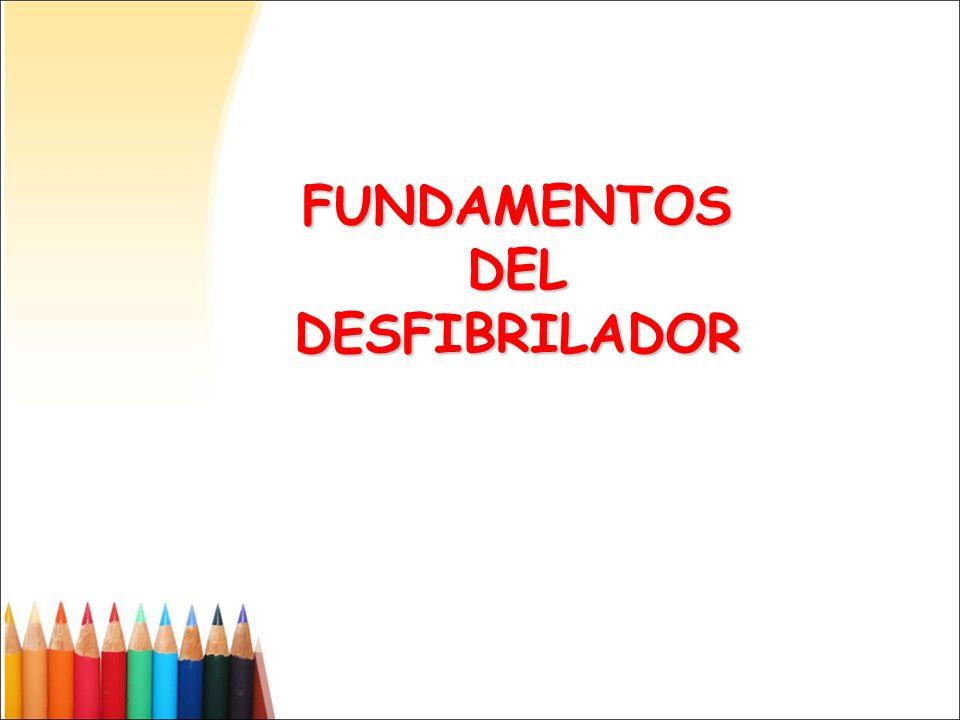 FUNDAMENTOS DEL DESFIBRILADOR
