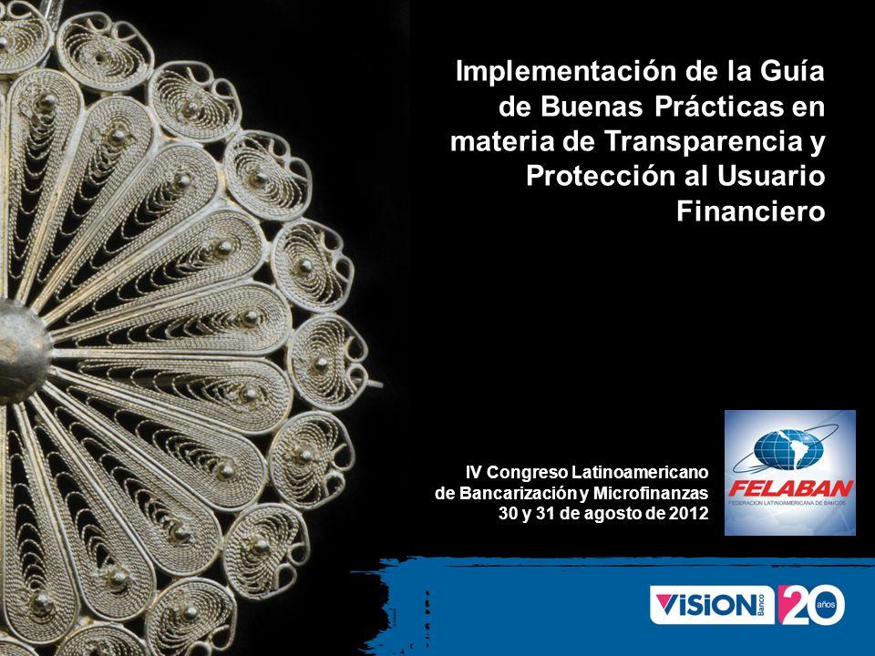 Implementación de la Guía de Buenas Prácticas en materia de Transparencia y Protección al Usuario Financiero IV Congreso Latinoamericano de Bancarizac