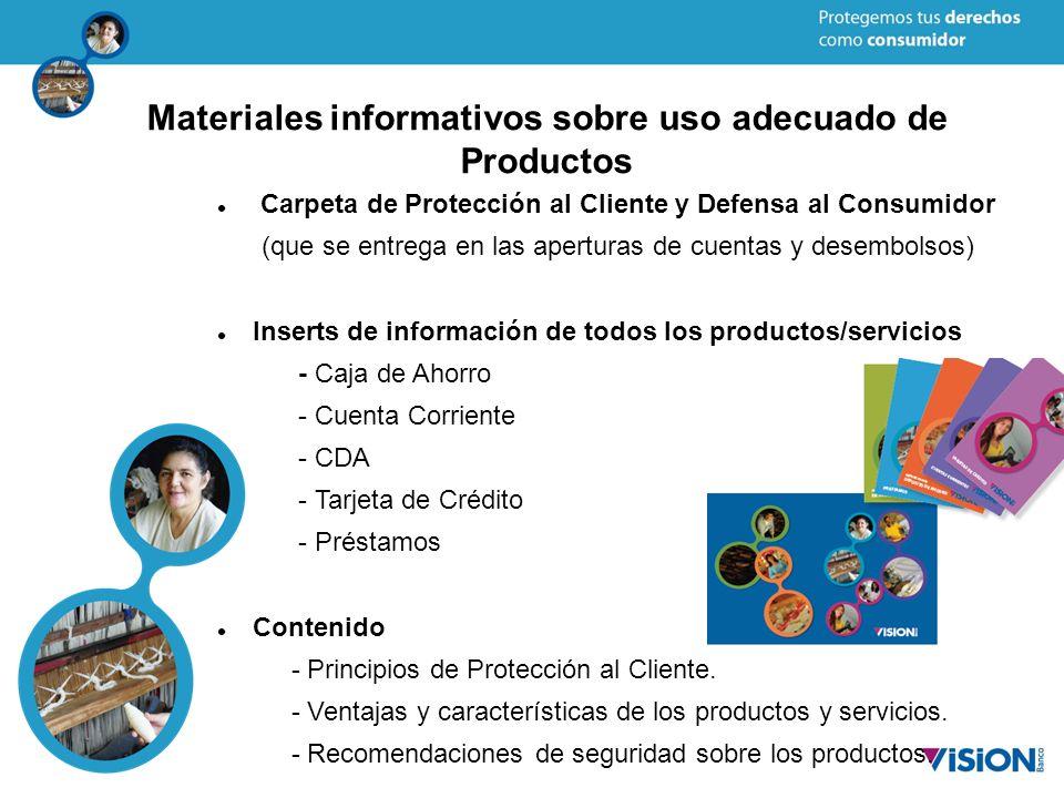 Materiales informativos sobre uso adecuado de Productos Carpeta de Protección al Cliente y Defensa al Consumidor (que se entrega en las aperturas de c
