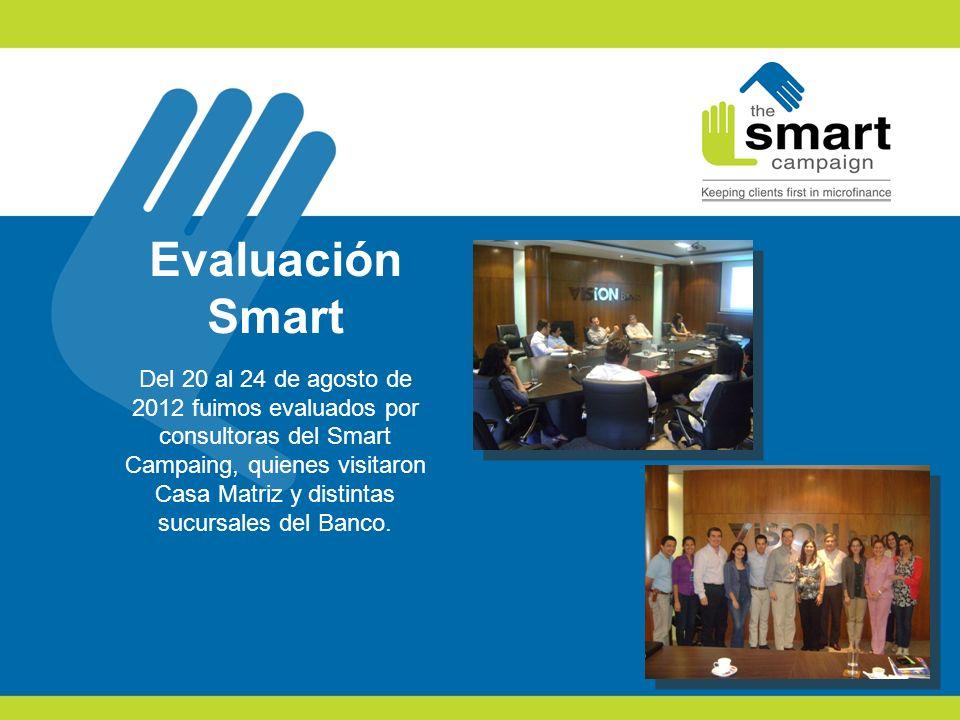 Evaluación Smart Del 20 al 24 de agosto de 2012 fuimos evaluados por consultoras del Smart Campaing, quienes visitaron Casa Matriz y distintas sucursa