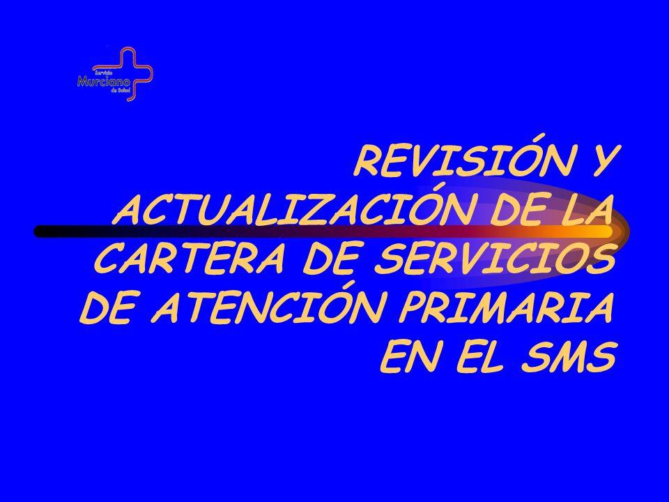 REVISIÓN Y ACTUALIZACIÓN DE LA CARTERA DE SERVICIOS DE ATENCIÓN PRIMARIA EN EL SMS