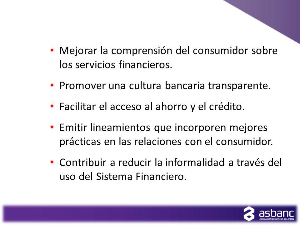 Mejorar la comprensión del consumidor sobre los servicios financieros. Promover una cultura bancaria transparente. Facilitar el acceso al ahorro y el