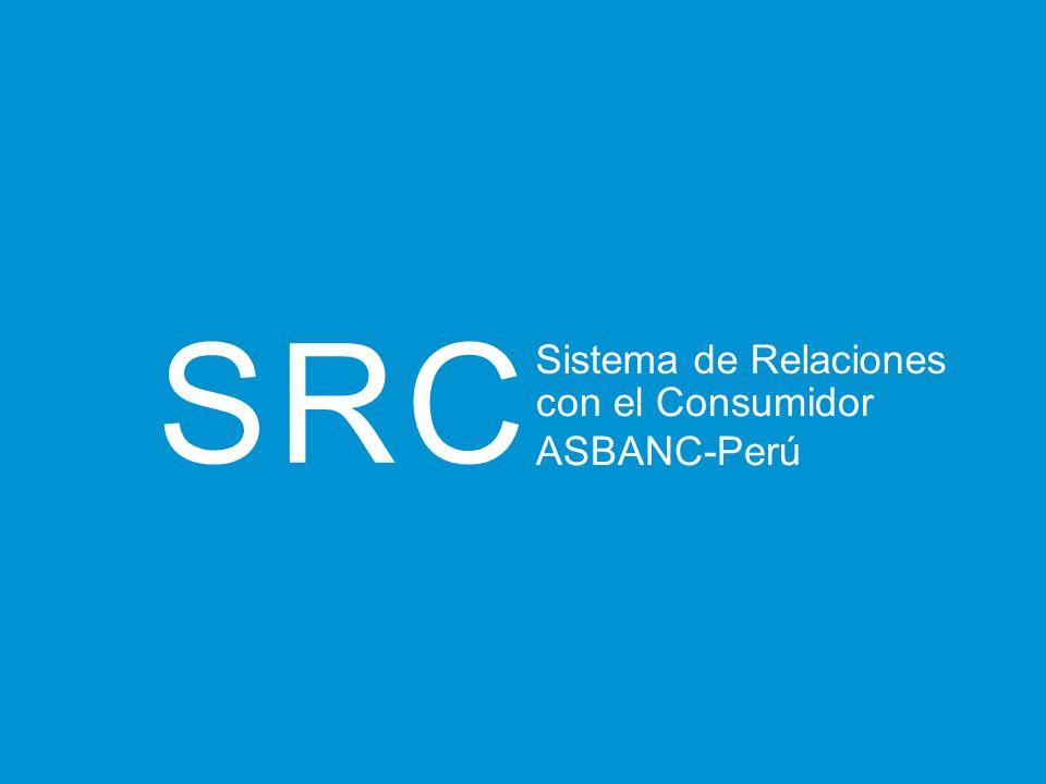 SRC Sistema de Relaciones con el Consumidor ASBANC-Perú