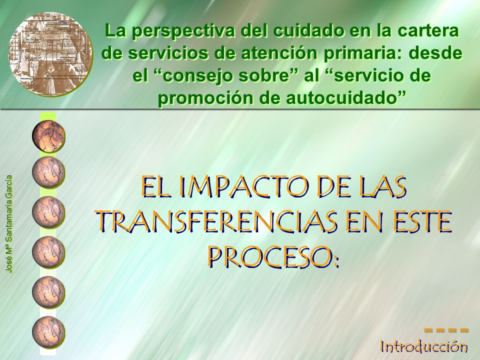 EL IMPACTO DE LAS TRANSFERENCIAS EN ESTE PROCESO: La perspectiva del cuidado en la cartera de servicios de atención primaria: desde el consejo sobre a