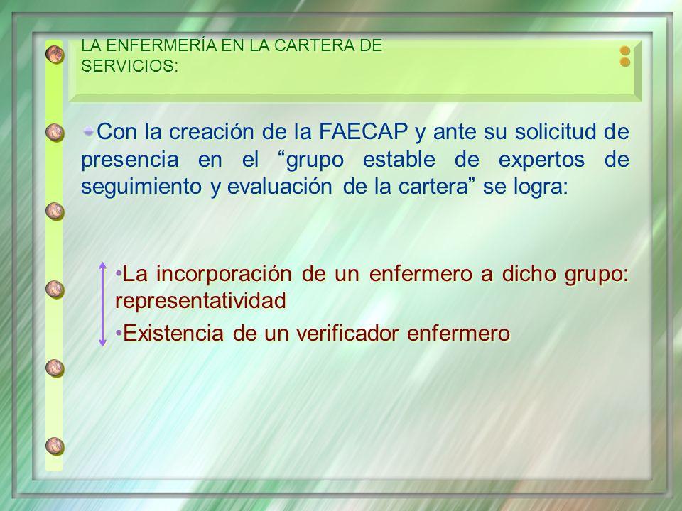 LA ENFERMERÍA EN LA CARTERA DE SERVICIOS: Con la creación de la FAECAP y ante su solicitud de presencia en el grupo estable de expertos de seguimiento