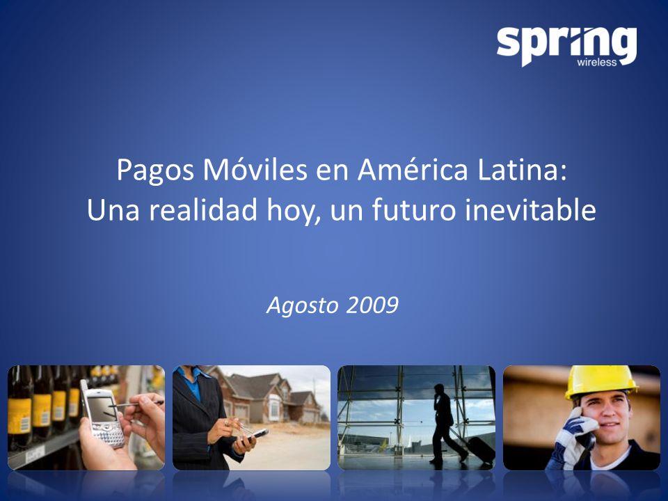 Pagos Móviles en América Latina: Una realidad hoy, un futuro inevitable Agosto 2009