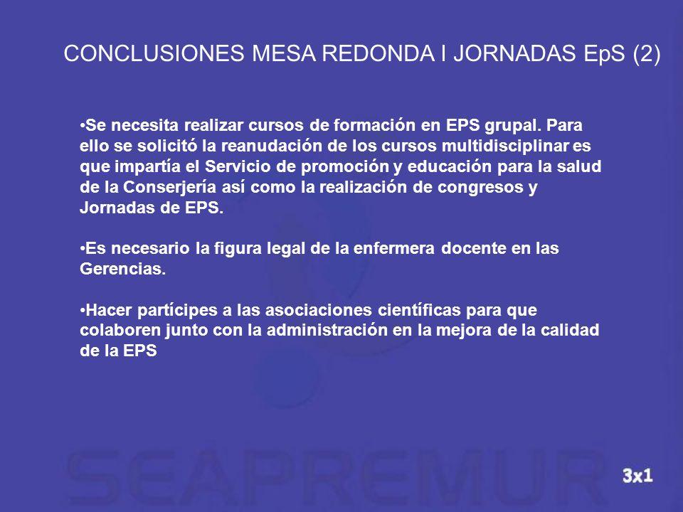Se necesita realizar cursos de formación en EPS grupal. Para ello se solicitó la reanudación de los cursos multidisciplinar es que impartía el Servici