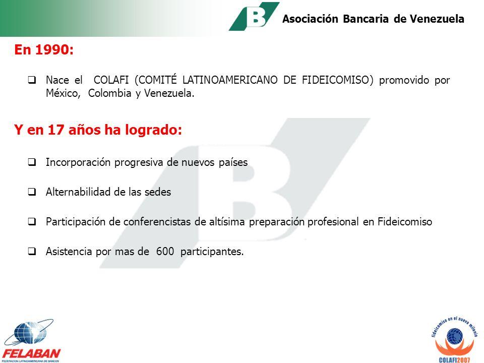 Asociación Bancaria de Venezuela En 1986 se crea el COMITÉ DE FIDEICOMISO de la Asociación Bancaria de Venezuela.