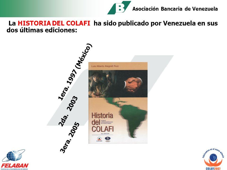 Asociación Bancaria de Venezuela Luis Alberto Alegrett: 1990-1992 1992-1993 1993-1994 Gustavo García Flores: 1998-1999 1999-2000 Ismael Ortiz Bello: 2000 -2005 En el COLAFI, los representantes del Comité de Fideicomiso de Venezuela, han tenido una activa participación en casi todas las Juntas Directivas y ha sido presidido por venezolanos en tres oportunidades: