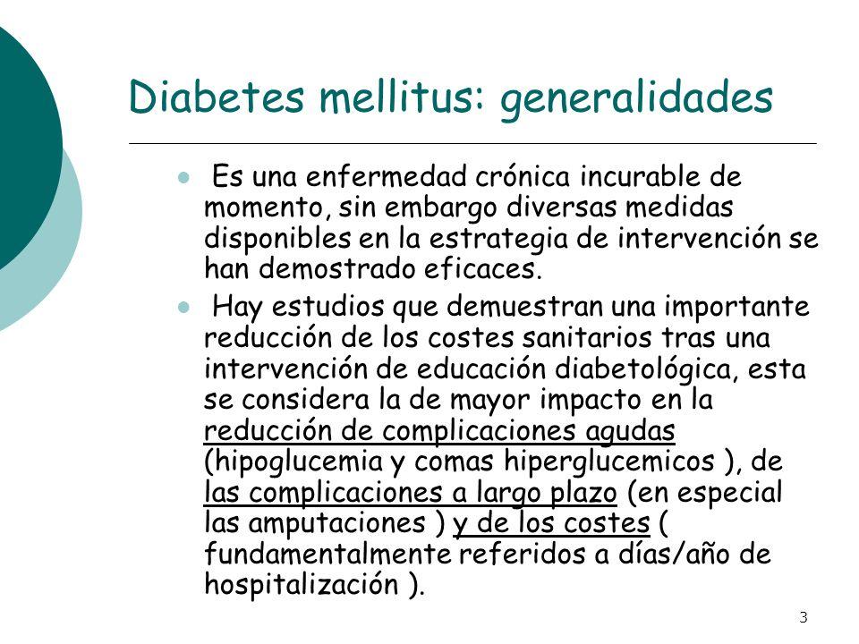 3 Diabetes mellitus: generalidades Es una enfermedad crónica incurable de momento, sin embargo diversas medidas disponibles en la estrategia de interv