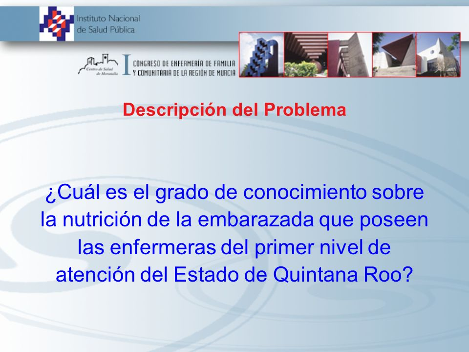 ¿Cuál es el grado de conocimiento sobre la nutrición de la embarazada que poseen las enfermeras del primer nivel de atención del Estado de Quintana Ro