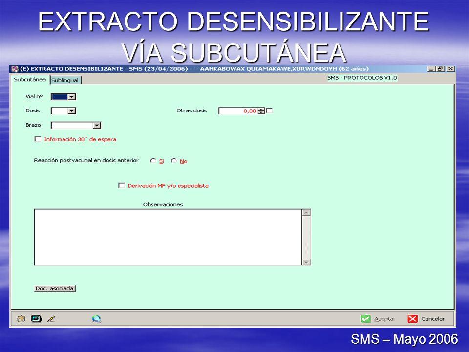 EXTRACTO DESENSIBILIZANTE VÍA SUBCUTÁNEA SMS – Mayo 2006