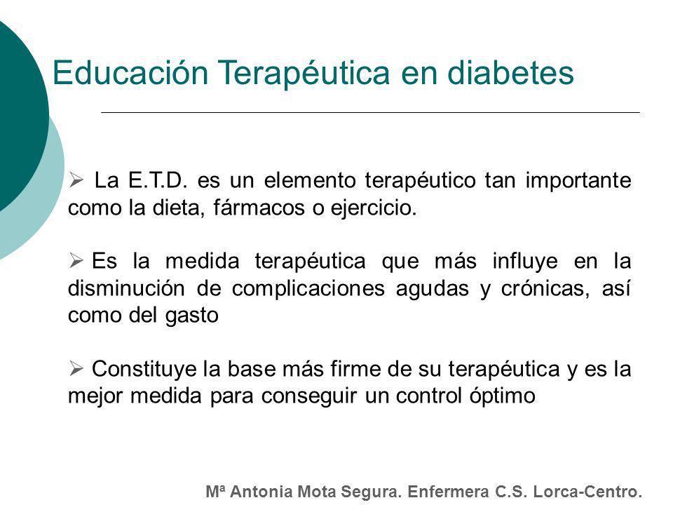 La E.T.D.es un elemento terapéutico tan importante como la dieta, fármacos o ejercicio.