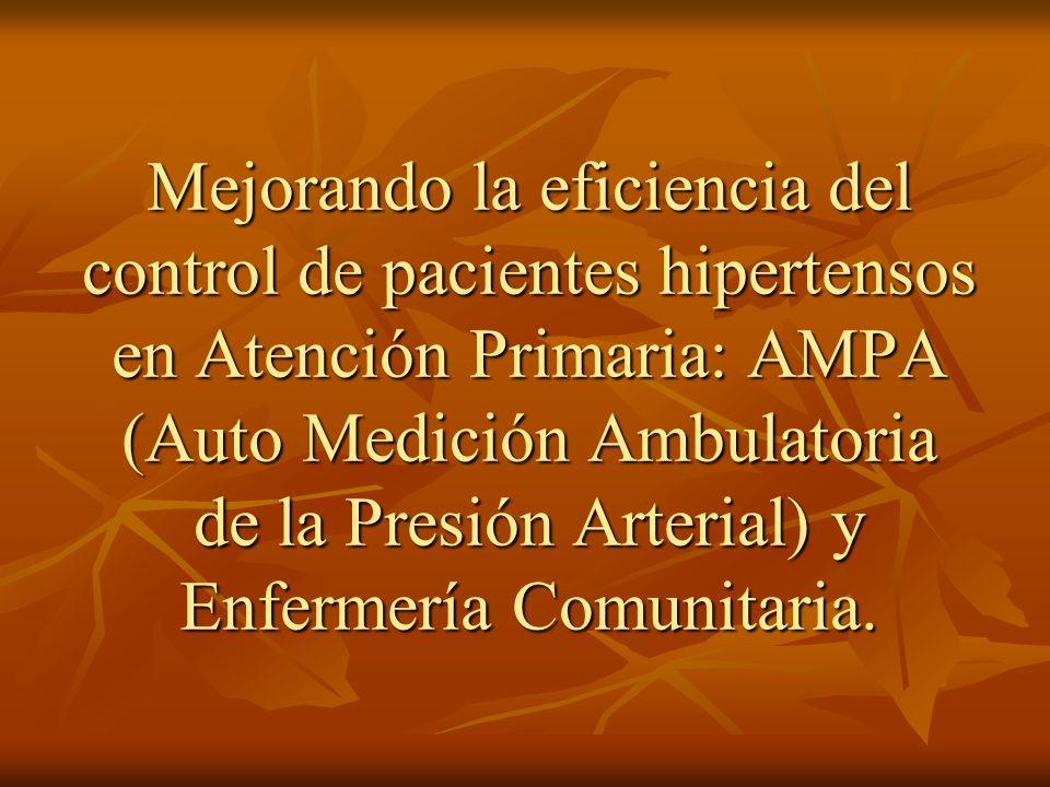 Mejorando la eficiencia del control de pacientes hipertensos en Atención Primaria: AMPA (Auto Medición Ambulatoria de la Presión Arterial) y Enfermerí
