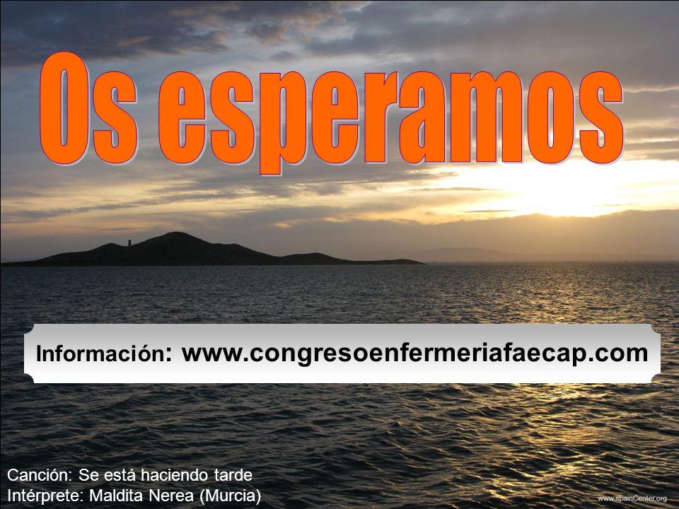 Canción: Se está haciendo tarde Intérprete: Maldita Nerea (Murcia) Información : www.congresoenfermeriafaecap.com
