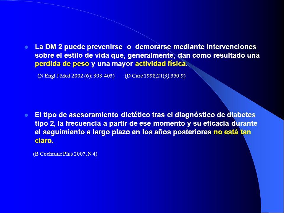 La DM 2 puede prevenirse o demorarse mediante intervenciones sobre el estilo de vida que, generalmente, dan como resultado una perdida de peso y una m