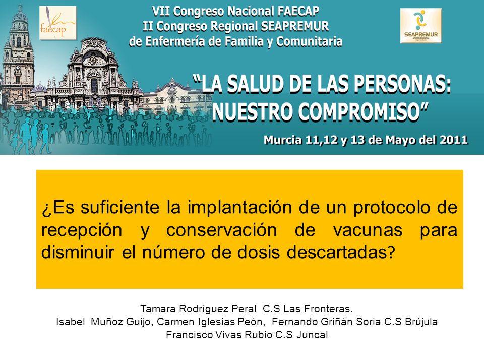 ¿Es suficiente la implantación de un protocolo de recepción y conservación de vacunas para disminuir el número de dosis descartadas.