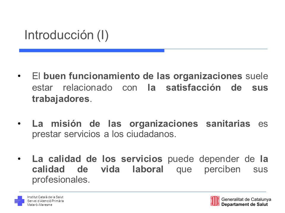 Institut Català de la Salut Servei dAtenció Primària Mataró-Maresme Objetivo Evaluar la percepción de la calidad de vida laboral en una muestra de profesionales de enfermería de atención primaria (AP).