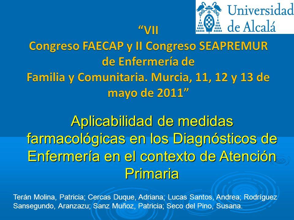 Aplicabilidad de medidas farmacológicas en los Diagnósticos de Enfermería en el contexto de Atención Primaria Terán Molina, Patricia; Cercas Duque, Ad