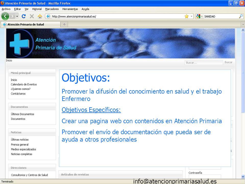 Objetivos: Promover la difusión del conocimiento en salud y el trabajo Enfermero Objetivos Específicos: Crear una pagina web con contenidos en Atenció