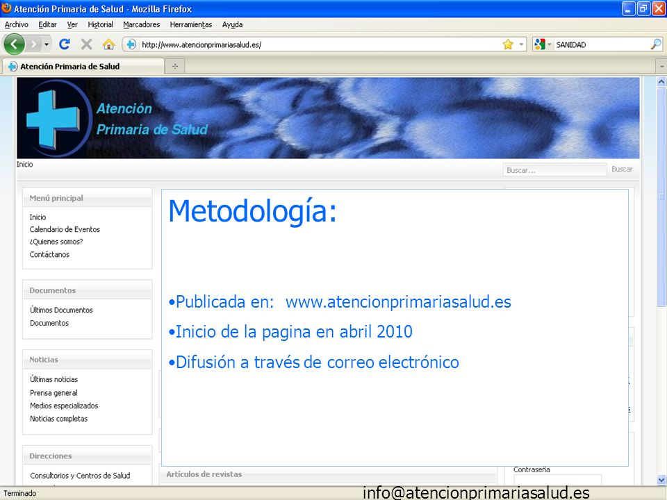 Metodología: Publicada en: www.atencionprimariasalud.es Inicio de la pagina en abril 2010 Difusión a través de correo electrónico info@atencionprimari
