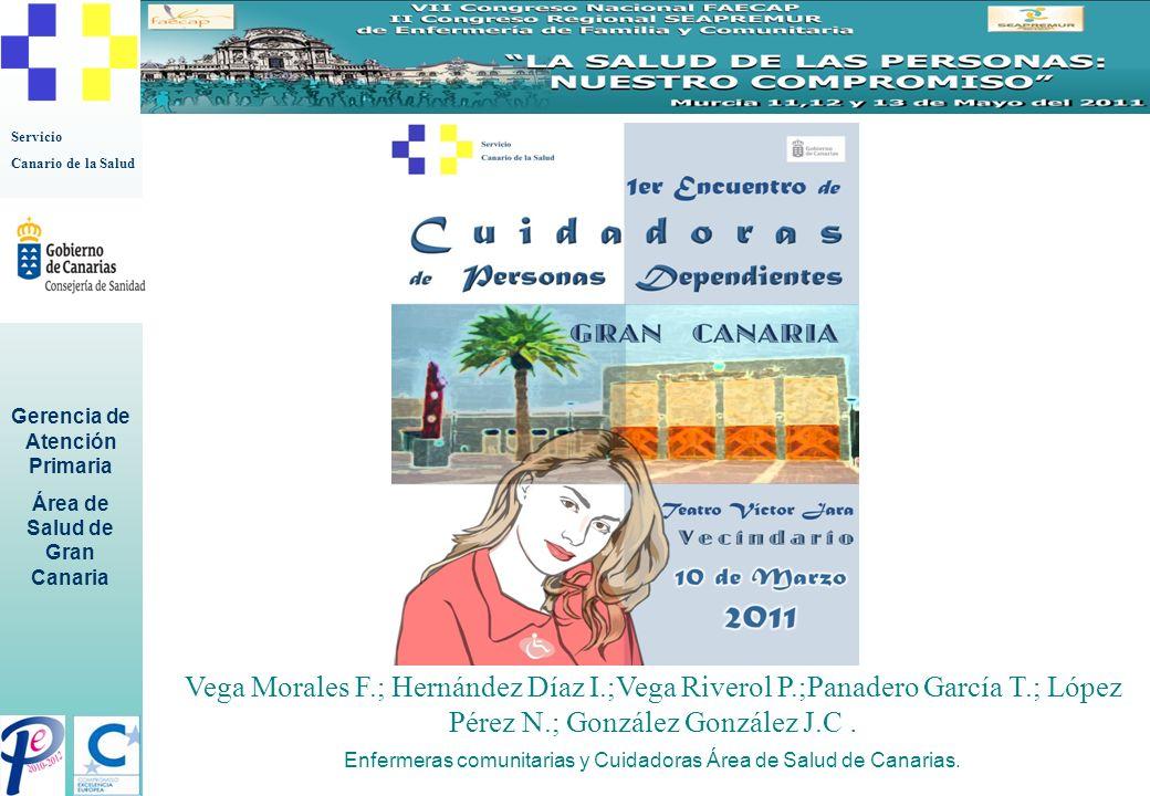 Servicio Canario de la Salud Gerencia de Atención Primaria Área de Salud de Gran Canaria Enfermeras comunitarias y Cuidadoras Área de Salud de Canaria