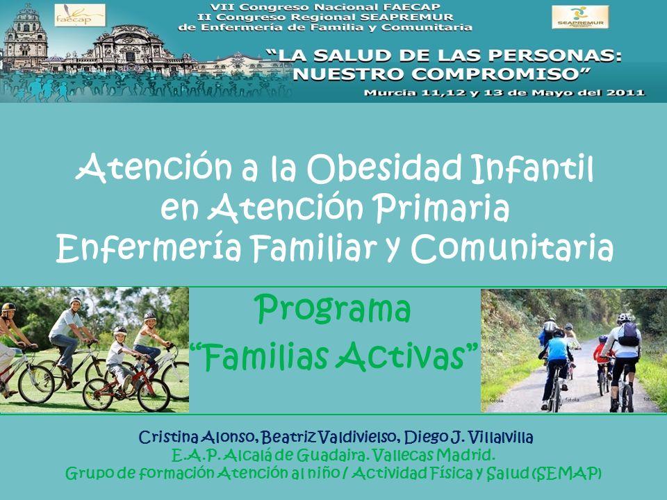 INTERVENCIÓN FAMILIAR -Por primera vez en 2007 se introduce en la cartera de servicios de atención primaria obesidad infantil.