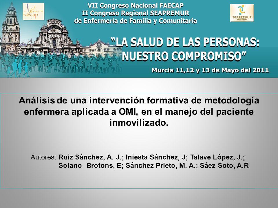 Análisis de una intervención formativa de metodología enfermera aplicada a OMI, en el manejo del paciente inmovilizado. Autores: Ruiz Sánchez, A. J.;