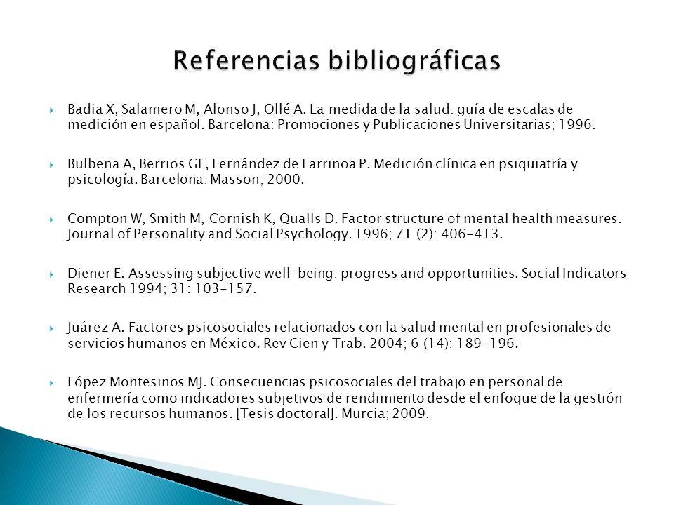 Badia X, Salamero M, Alonso J, Ollé A. La medida de la salud: guía de escalas de medición en español. Barcelona: Promociones y Publicaciones Universit