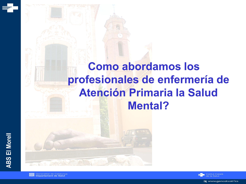 ABS El Morell Se estima que el 9% de la población española padece algún trastorno relacionado con la salud mental y que más de un 15% lo padecerá a lo largo de la vida.