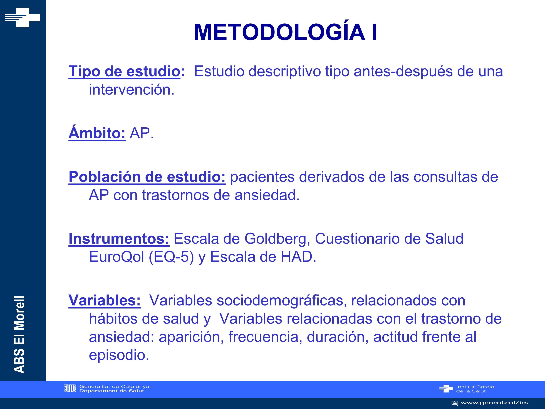 ABS El Morell METODOLOGÍA II Descripción de la intervención: Los pacientes fueron derivados a una consulta específica de enfermería y los seleccionaba.
