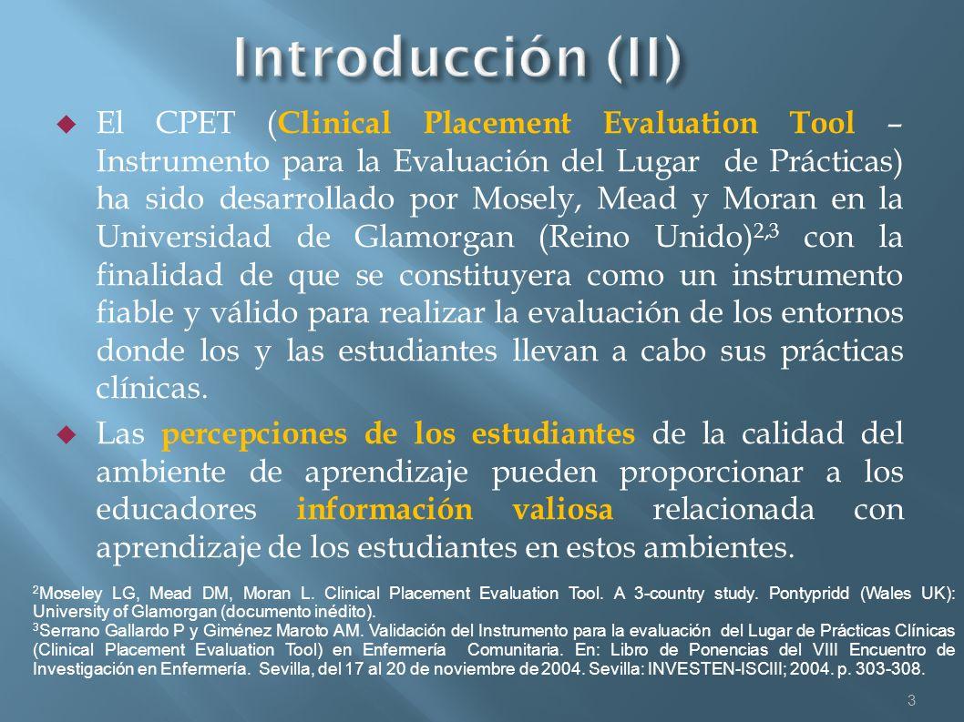 El CPET ( Clinical Placement Evaluation Tool – Instrumento para la Evaluación del Lugar de Prácticas) ha sido desarrollado por Mosely, Mead y Moran en