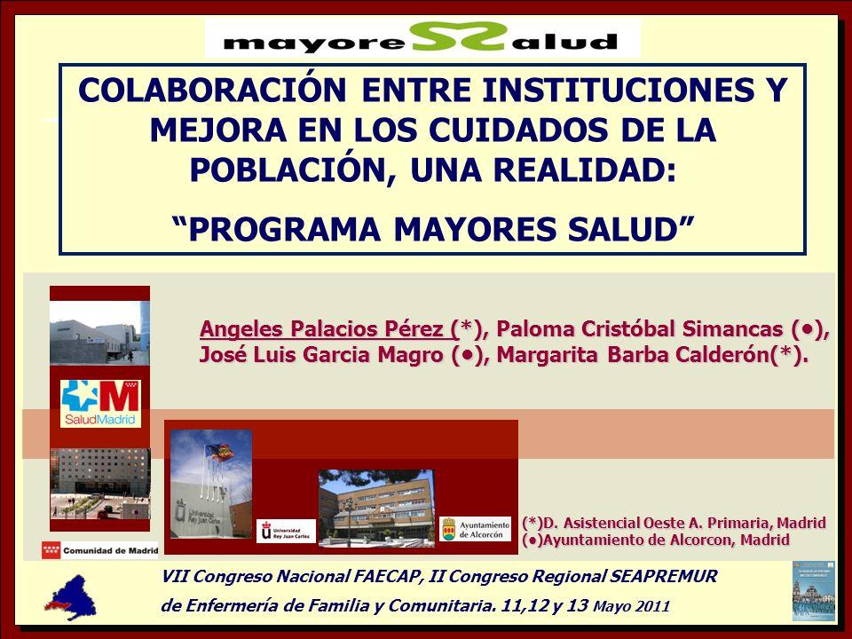 PRESENTACIÓN DEL PROGRAMA Proyecto de colaboración conjunta de las Instituciones Públicas de la Administración local y Autonómica del municipio de Alcorcón (Suroeste Madrid 168.012 habitantes, 2009) dirigido a la población mayor de 60 años (40.149 habitantes, 2009).