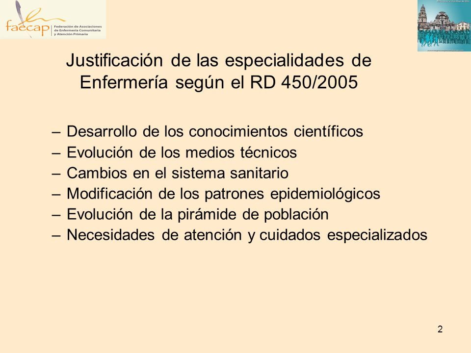 Justificación de las especialidades de Enfermería según el RD 450/2005 –Desarrollo de los conocimientos científicos –Evolución de los medios técnicos