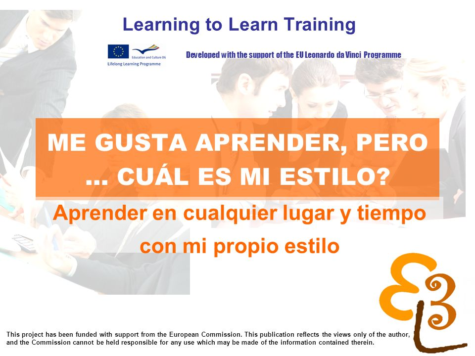 learning to learn network for low skilled senior learners ME GUSTA APRENDER, PERO... CUÁL ES MI ESTILO? Learning to Learn Training Aprender en cualqui