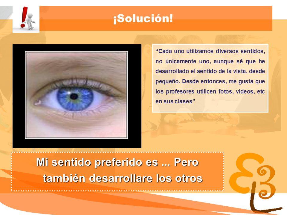 learning to learn network for low skilled senior learners ¡Solución! Cada uno utilizamos diversos sentidos, no únicamente uno, aunque sé que he desarr