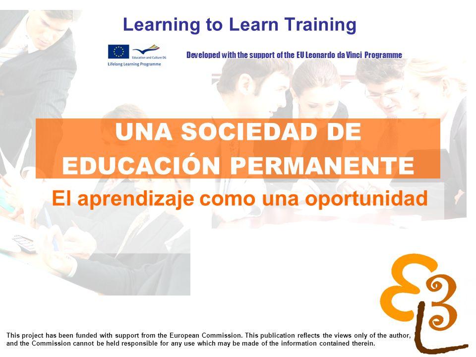 learning to learn network for low skilled senior learners UNA SOCIEDAD DE EDUCACIÓN PERMANENTE Learning to Learn Training El aprendizaje como una opor