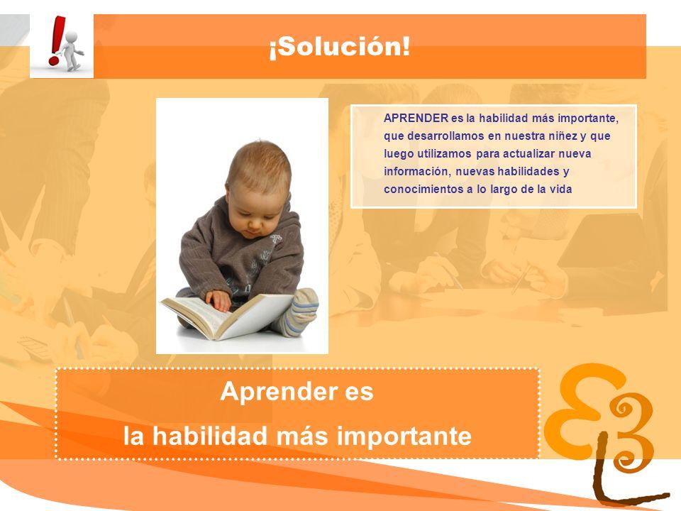 learning to learn network for low skilled senior learners ¡Solución! APRENDER es la habilidad más importante, que desarrollamos en nuestra niñez y que