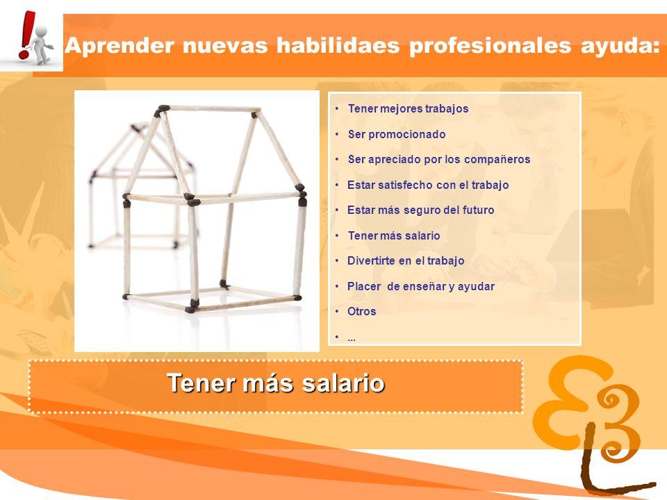 learning to learn network for low skilled senior learners Aprender nuevas habilidaes profesionales ayuda: Tener mejores trabajos Ser promocionado Ser