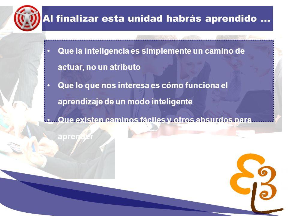 learning to learn network for low skilled senior learners Concepto Lo que nos interesa saber es cómo aprender de un modo inteligente, puesto que hay modos inteligentes y torpes.
