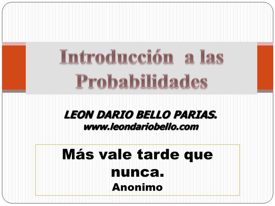 Más vale tarde que nunca. Anonimo LEON DARIO BELLO PARIAS. www.leondariobello.com