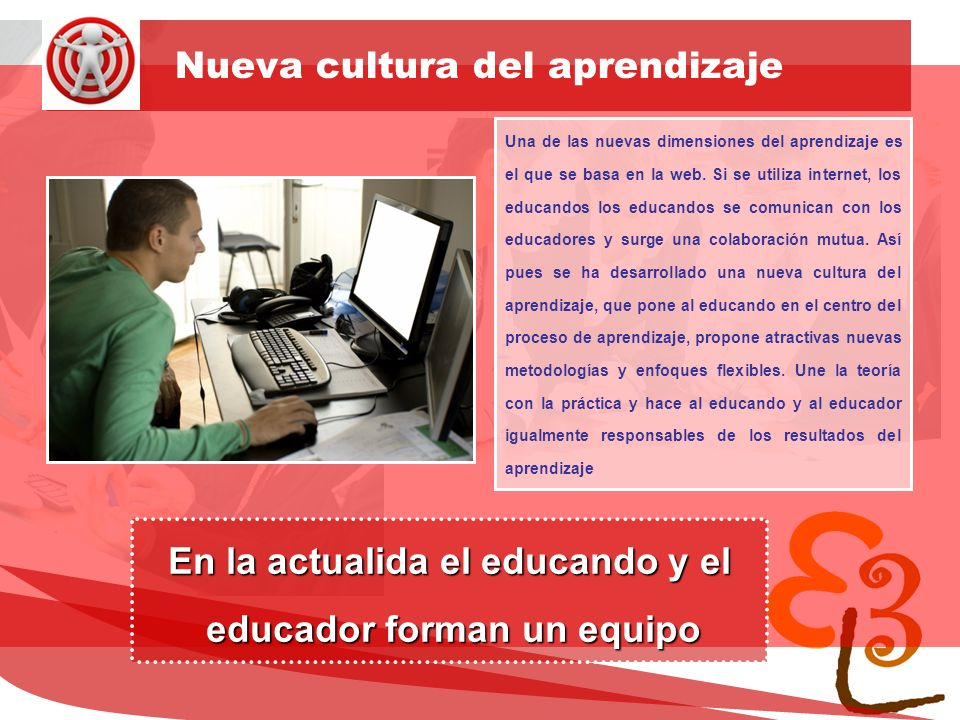 learning to learn network for low skilled senior learners Nueva cultura del aprendizaje Una de las nuevas dimensiones del aprendizaje es el que se basa en la web.