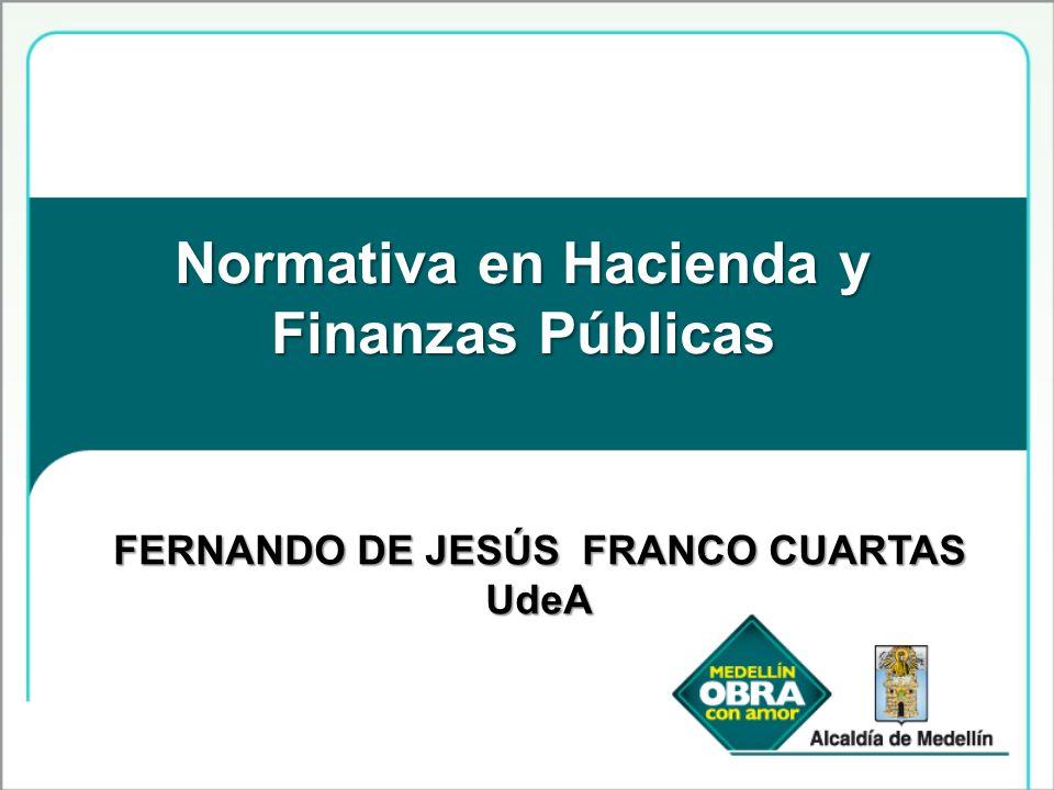 Normativa en Hacienda y Finanzas Públicas FERNANDO DE JESÚS FRANCO CUARTAS UdeA