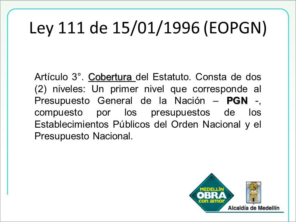 Ley 111 de 15/01/1996 (EOPGN) Cobertura PGN Artículo 3°. Cobertura del Estatuto. Consta de dos (2) niveles: Un primer nivel que corresponde al Presupu