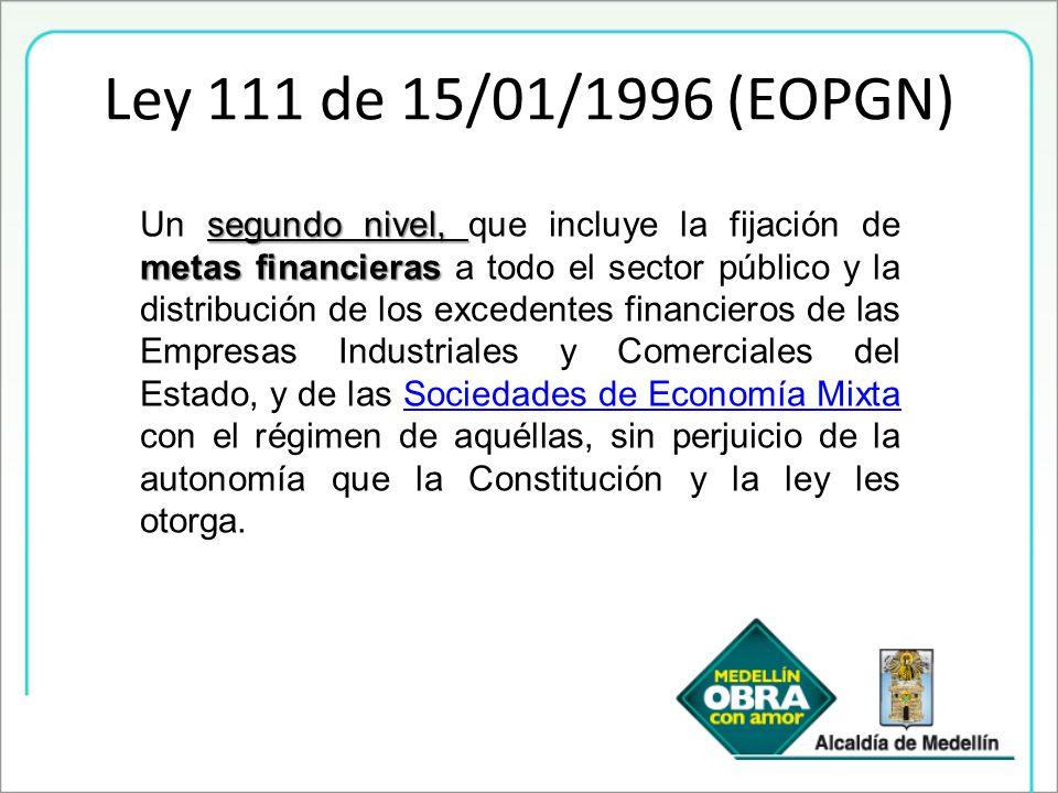 Ley 111 de 15/01/1996 (EOPGN) segundo nivel, metas financieras Un segundo nivel, que incluye la fijación de metas financieras a todo el sector público