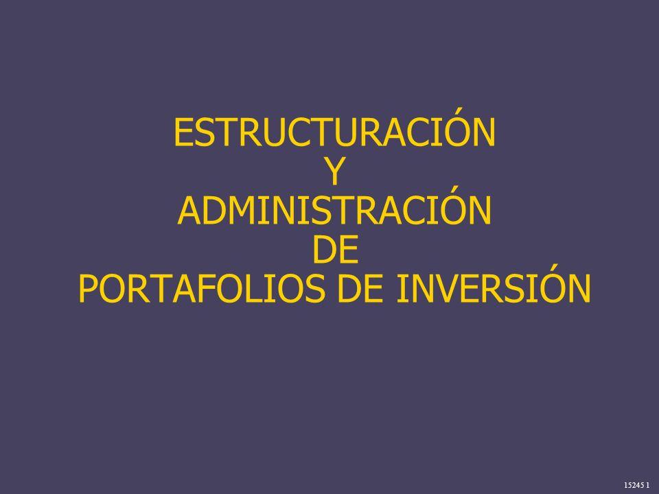 15245 1 ESTRUCTURACIÓN Y ADMINISTRACIÓN DE PORTAFOLIOS DE INVERSIÓN