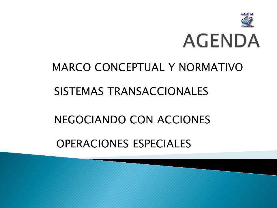 MARCO CONCEPTUAL Y NORMATIVO SISTEMAS TRANSACCIONALES NEGOCIANDO CON ACCIONES OPERACIONES ESPECIALES