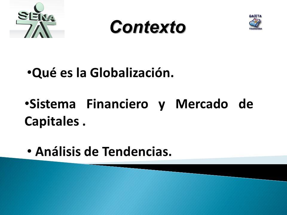 Qué es la Globalización. Contexto Sistema Financiero y Mercado de Capitales.