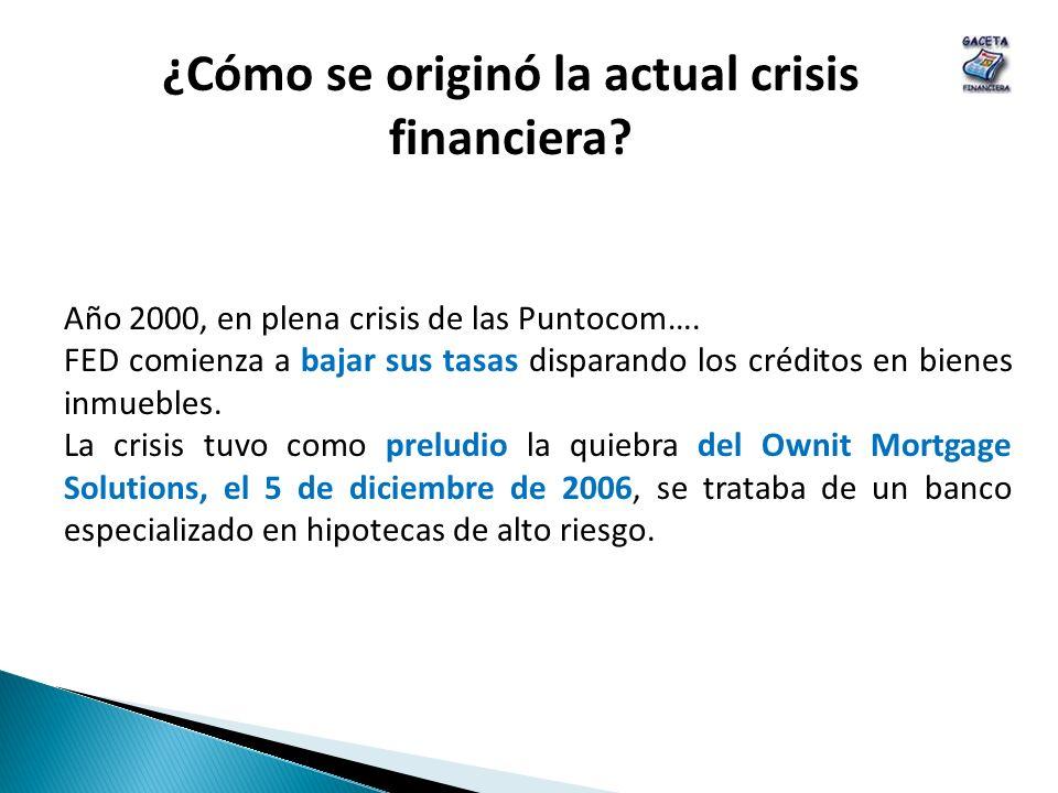 Año 2000, en plena crisis de las Puntocom…. FED comienza a bajar sus tasas disparando los créditos en bienes inmuebles. La crisis tuvo como preludio l