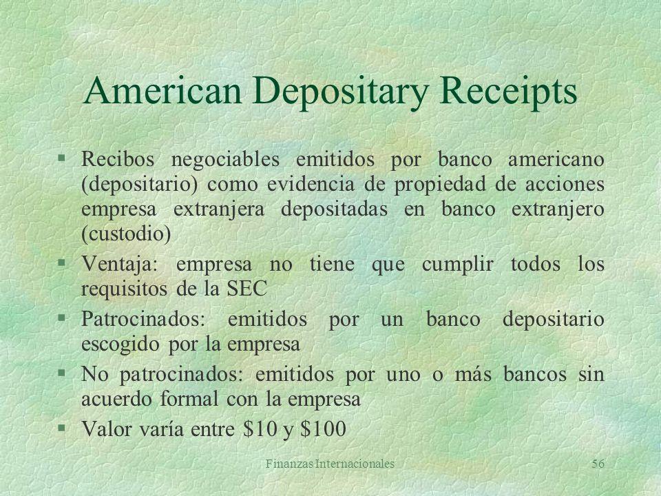 Finanzas Internacionales55 Bonos extranjeros §Emitidos por empresas extranjeras en moneda del país donde se emiten l Bonos yankee l Bonos bulldog l Bo